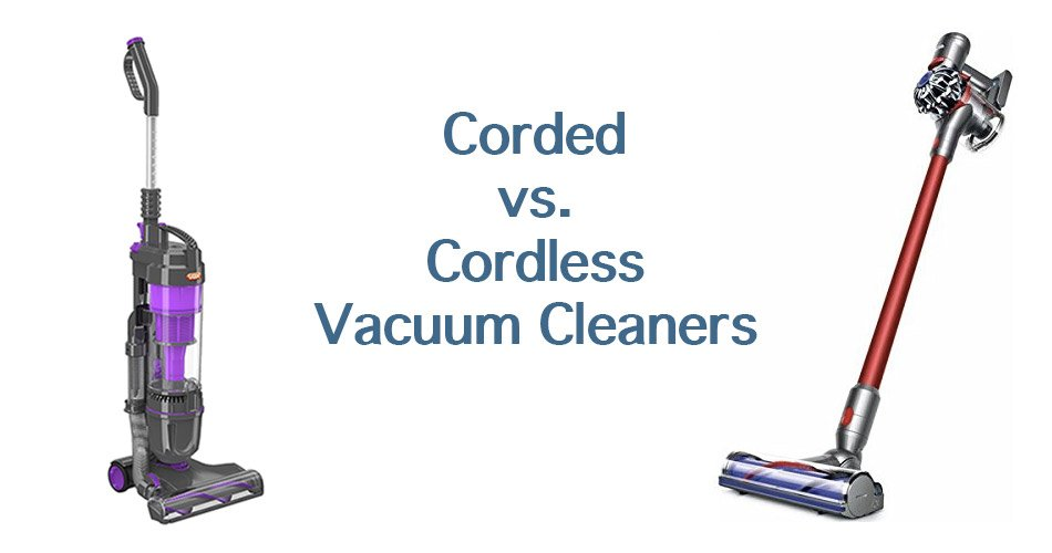 Cordless vs Corded Vacuum Cleaners