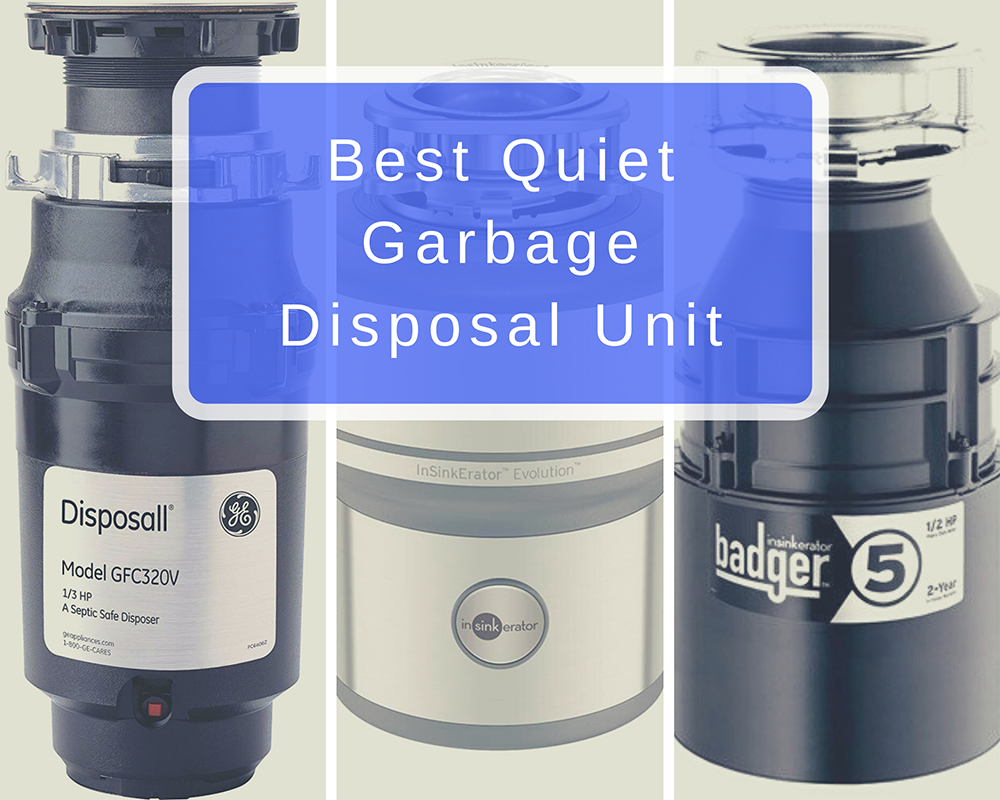 Best Quiet Garbage Disposal Unit
