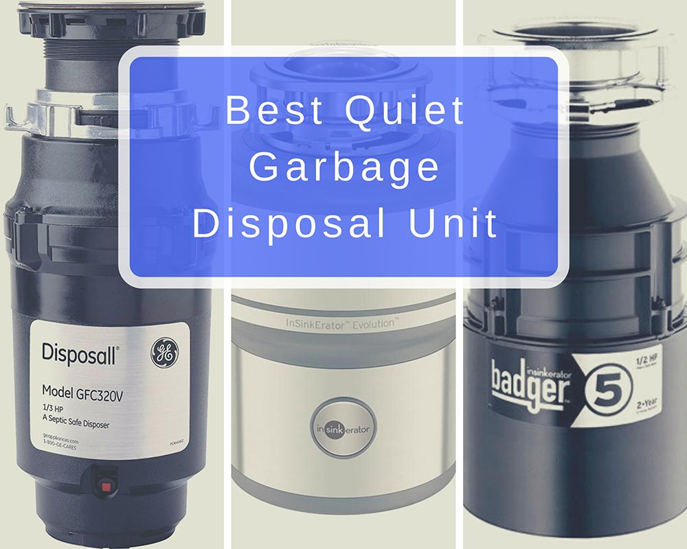 Best Quiet Garbage Disposal Unit